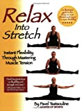 img - for Relax into Stretch : Instant Flexibility Through Mastering Muscle Tension book / textbook / text book