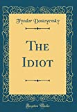 Image of The Idiot (Classic Reprint)
