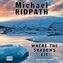 Where the Shadows Lie Audiobook by Michael Ridpath Narrated by Seán Barrett