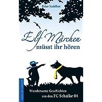 Elf Märchen müsst ihr hören: Wundersame Geschichten um den FC Schalke 04