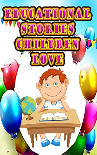 Educational Stories Children Love: 20 Exciting and Fun Filled Short