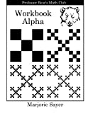 Professor Bear's Math Club Workbook Alpha, Marjorie Sayer, 098825610X