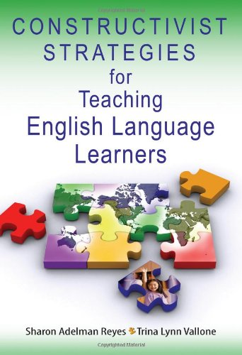 Constructivist Strategies for Teaching English Language Learners by Corwin