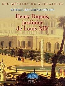 Henry Dupuis, jardinier de Louis XIV par Bouchenot-Déchin