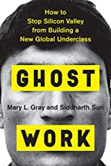 In the spirit of Nickel and Dimed, a necessary and revelatory expose of the invisible human workforce that powers the web—and that foreshadows the true future of work.Hidden beneath the surface of the web, lost in our wrong-headed deba...