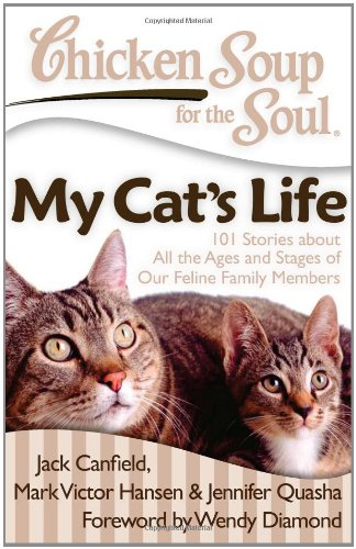 Chicken Soup for the Soul: My Cat's Life: 101 Stories about All the Ages and Stages of Our Feline Family Members]()