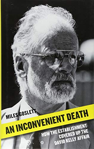 Open Verdict: The Mysterious Death of David Kelly Miles Goslett