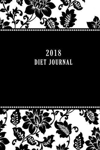 2018 Diet Journal: Food and Exercise tracker, 6 x 9 inches and...