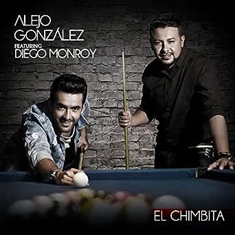 El Chimbita de Alejandro Gonzalez, Diego Monroy en Amazon Music - Amazon.es