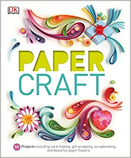 Paper Craft 50 Projects Including Card Making Gift Wrapping