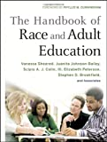 img - for The Handbook of Race and Adult Education: A Resource for Dialogue on Racism book / textbook / text book