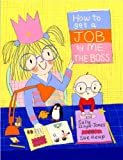 How to Get a Job - By Me, The Boss, Sally Lloyd-Jones, 0375866647