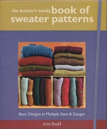 The Knitter's Handy Book of Sweater Patterns: Basic Designs in Multiple Sizes & Gauges (Hardcover Edition) ISBN 1931499438