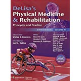 DeLisa's Physical Medicine and Rehabilitation: Principles and Practice, Two Volume Set