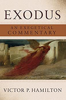 Exodus: An Exegetical Commentary by [Hamilton, Victor P.]