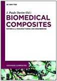 Biomedical Composites : Materials, Manufacturing and Engineering, , 3110267497