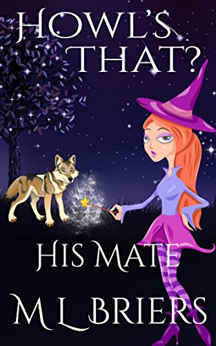 His Mate - Howl's That? - Book 2: Paranormal Romantic Comedy