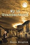 My 15 Grandmothers, Genie Milgrom, 1478297077