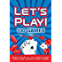 LET'S PLAY! 100 GAMES: Simple Rules to the World's Best Card, Dice, Domino & Dart Games