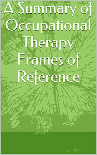 Amazon.com: A Summary of Occupational Therapy Frames of Reference ...