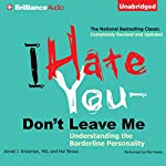 I Hate You - Don't Leave Me: Understanding the Borderline Personality | Jerold J. Kreisman,Hal Straus