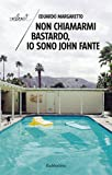 img - for Non chiamarmi bastardo, io sono John Fante (Italian Edition) book / textbook / text book