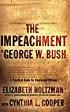 The Impeachment of George W. Bush, Elizabeth Holtzman, 156025940X
