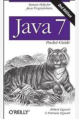 (Java 7 Pocket Guide) [By: Robert Liguori] [Jul, 2013] Unknown Binding