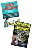 Gardening Box Set Bundle #12: Container Gardening & Indoor Gardening Guide