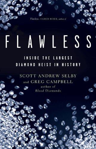Flawless: Inside the Largest Diamond Heist in History
