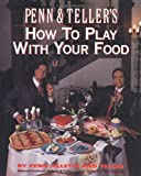 Penn and Teller s How to Play with Your Food