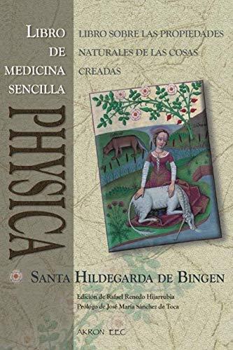 PHYSICA. Libro de Medicina Sencilla: SUBTILITATUM DIVERSARUM NATURARUM CREATURARUM I. LIBER SIMPLICIS MEDICINAE (Spanish Edition) (Libros De Medicina)