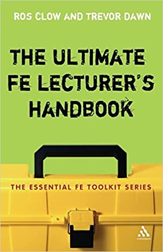 Book The Ultimate FE Lecturer's Handbook (Essential FE Toolkit) by Clow, Ros, Dawn, Trevor (2006)