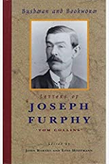 Bushman and bookworm: Letters of Joseph Furphy Hardcover