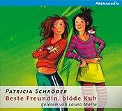 Beste Freundin, blöde Kuh (Beste Freundin, blöde Kuh 1)   Patricia Schröder