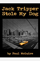 Jack Tripper Stole My Dog Kindle Edition