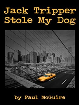 Jack Tripper Stole My Dog by [McGuire, Paul]