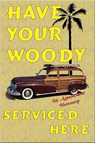 Amazon Com Seaweed Surf Co Have Your Woody Serviced Here Aluminum Tin Metal Poster Sign Wall Decor 12x18 Home Kitchen