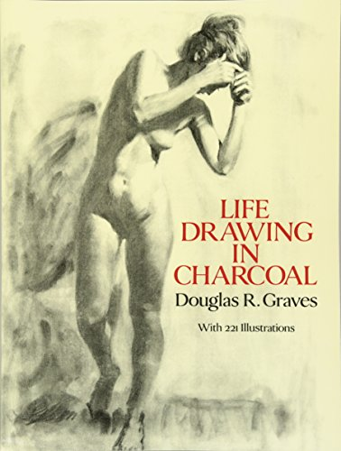 (Life Drawing in Charcoal (Dover Art Instruction) )