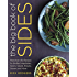 The Big Book of Sides: More than 450 Recipes for the Best Vegetables, Grains, Salads, Breads, Sauces, and More