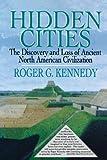 Hidden Cities, Roger G. Kennedy, 1451658753