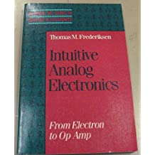 Intuitive Analog Electronics: From Electron to Op Amp