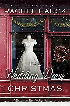 The Wedding Dress Christmas: (Small Town Romance) (The Wedding Collection) by [Hauck, Rachel]