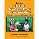 Seeds of Nonviolent Communication - Raising a communicative generation: A Guidebook for Educators and Parents According to Dr. Marshall Rosenberg's Model