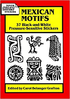 Book Mexican Motifs: 37 Black-And-White Pressure-Sensitive Stickers (Dover Instant Art Stickers)