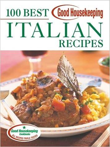 Good Housekeeping 100 Best Italian Recipes Good Housekeeping 100 Best Recipes Amazon Co Uk Wright Ann 9781588163240 Books