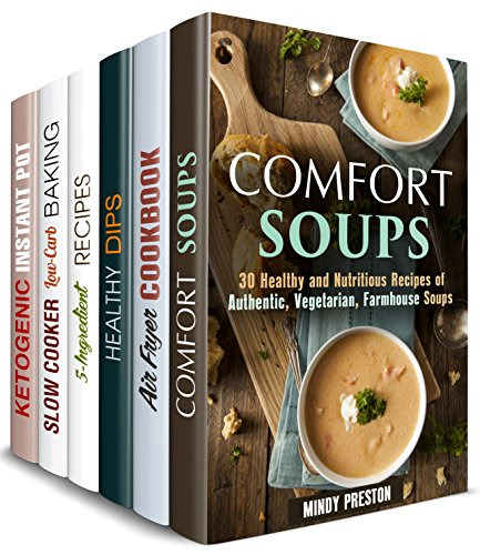 - Simple and Delicious Box Set (6 in 1): Comfort Soups, Air Fryer, Ketogenic, 5-Ingredient Recipes. Dips and Dippers to Satisfy Your Cravings (Low Carb & Traditionalo Recipes)