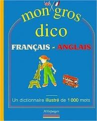 Mon gros dico français-anglais par Florence MacKenzie