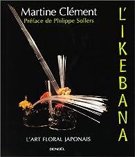 Ikebana (l'art floral japonais) par Martine Clément