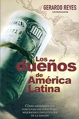 Duenos de America Latina: Como amasaron sus fortunas los personajes mas ricos e influyentes de la region Paperback